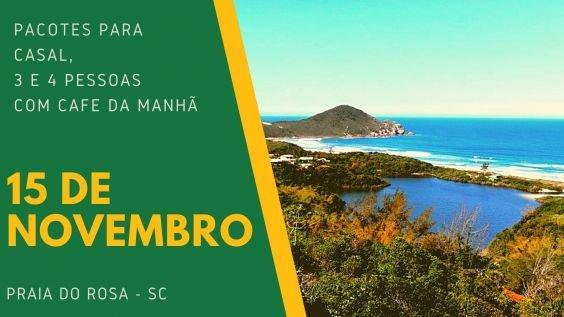 Pacote Feriado 15 de Novembro - Proclamação da República na Praia Do Rosa 2021